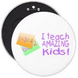I Teach Amazing Kids (Ppl) Pinback Buttons