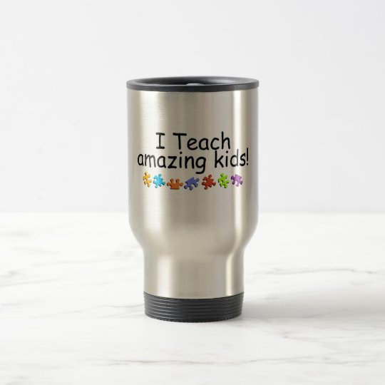 I Teach Amazing Kids (Puzzle) Travel Mug