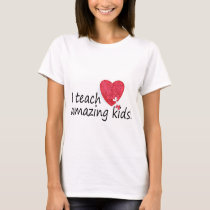 I Teach Amazing Kids T-Shirt