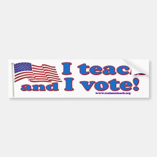 I teach and I vote Car Bumper Sticker