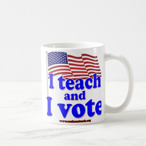I Teach and I Vote Classic White Coffee Mug