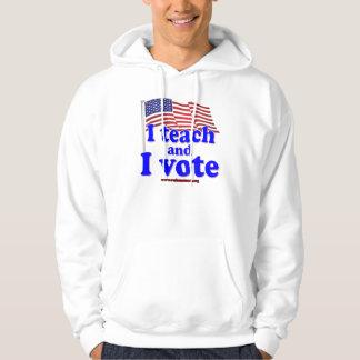I Teach and I Vote Hoodie