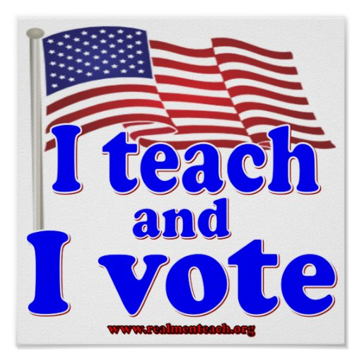 I Teach and I Vote Poster