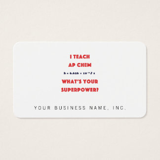 I Teach AP Chem What's Your Superpower? Business Card