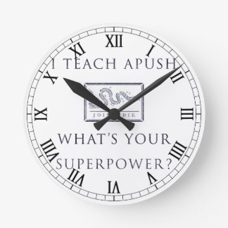 I Teach APUSH (Join or Die) Round Clock