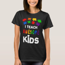 I Teach Awesome Kids Women_s Autism Awareness Mont T-Shirt