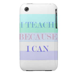 I Teach Because I Can BlackBerry Case