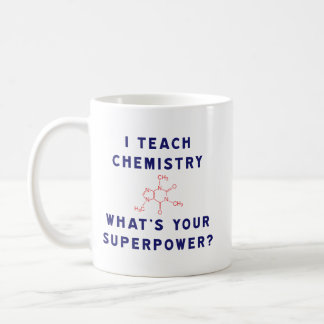 I Teach Chemistry What's Your Superpower? Classic White Coffee Mug