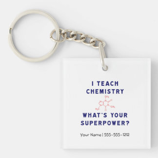 I teach Chemistry What's Your Superpower? Keychain