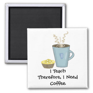 I Teach Coffee Design With Saying Magnet