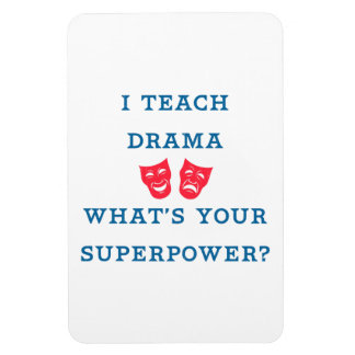 I Teach Drama What's Your Superpower? Magnet