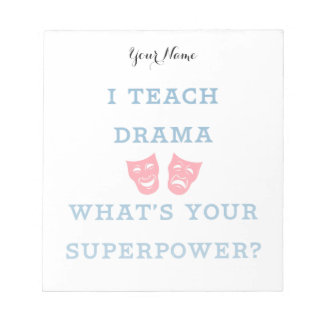 I Teach Drama What's Your Superpower? Notepad