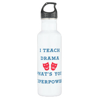 I Teach Drama What's Your Superpower? Water Bottle
