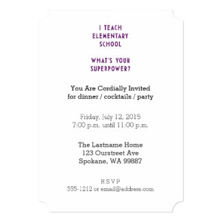 I Teach Elementary School What's Your Superpower? 5x7 Paper Invitation Card