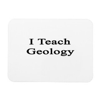 I Teach Geology Flexible Magnet