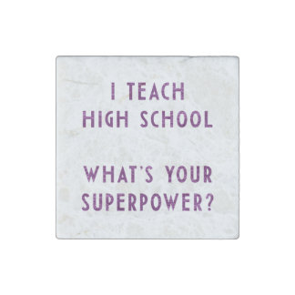 I Teach High School What's Your Super Power? Stone Magnet