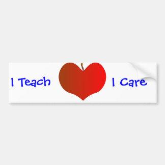 I Teach, I Care Bumper Sticker