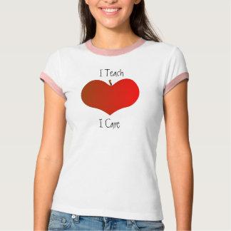 I Teach, I Care T-Shirt