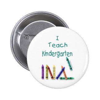 I Teach Kindergarten 2 Inch Round Button