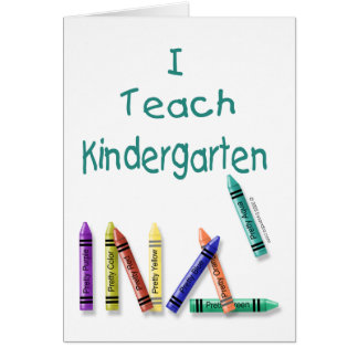 I Teach Kindergarten Card