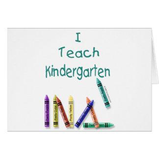 I Teach Kindergarten Greeting Cards
