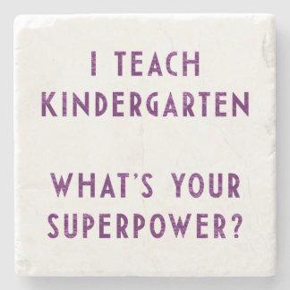 I Teach Kindergarten What's Your Superpower? Stone Coaster