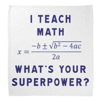 I Teach Math What's Your Superpower? Bandana