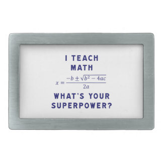 I Teach Math / What's Your Superpower? Belt Buckle