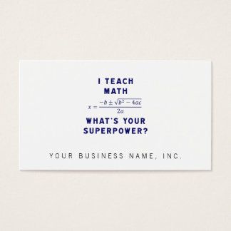 I Teach Math / What's Your Superpower? Business Card
