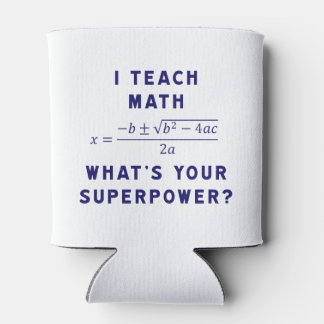 I Teach Math What's Your Superpower? Can Cooler