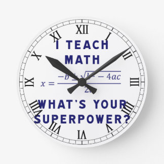 I Teach Math What's Your Superpower? Round Wallclocks