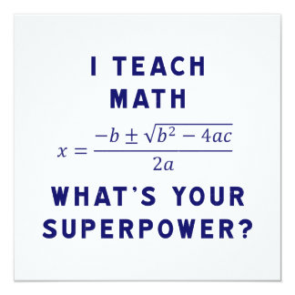 I Teach Math / What's Your Superpower? Custom Invitation