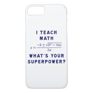 I Teach Math / What's Your Superpower? iPhone 7 Case