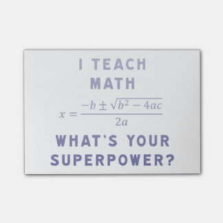 I Teach Math What's Your Superpower? Post-it Notes