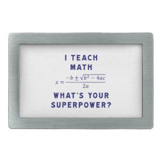 I Teach Math / What's Your Superpower? Rectangular Belt Buckle