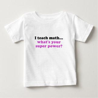 I Teach Math Whats Your Superpower T Shirt