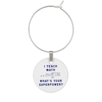 I Teach Math What's Your Superpower? Wine Glass Charm