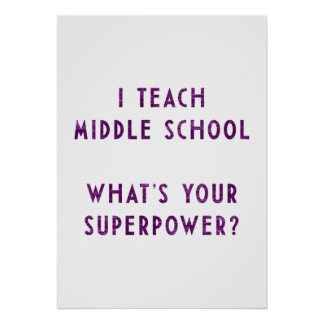 I Teach Middle School What's Your Superpower? Poster