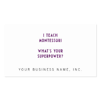 I Teach Montessori What's Your Superpower? Double-Sided Standard Business Cards (Pack Of 100)