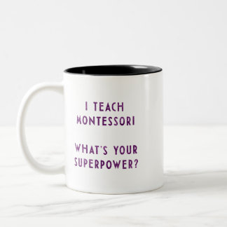 I Teach Montessori What's Your Superpower? Mugs