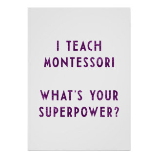 I Teach Montessori What's Your Superpower? Poster