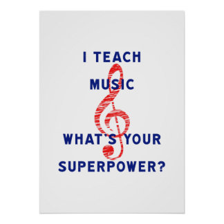 I Teach Music What's Your Superpower Poster