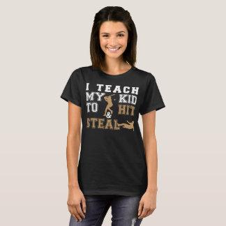 I Teach My Kid To Hit & Steal Baseball T-Shirt