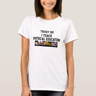 I teach PE T-Shirt
