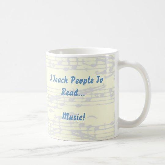 I Teach People To Read Music-- Band Directors Mug