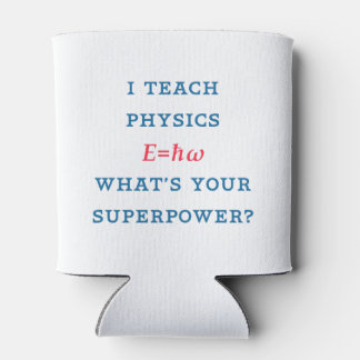 I Teach Physics What's Your Superpower Can Cooler