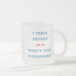 I Teach Physics What's Your Superpower Frosted Glass Coffee Mug