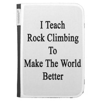I Teach Rock Climbing To Make The World Better Cases For The Kindle