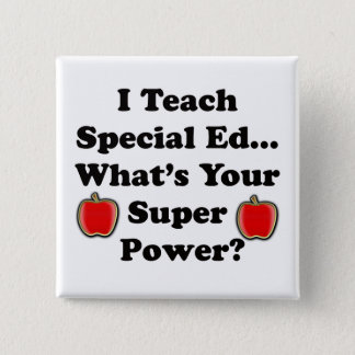 I Teach Special Ed. Button