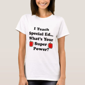 I Teach Special Ed. T-Shirt